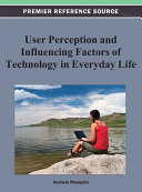 User Perception and Influencing Factors of Technology in Everyday Life