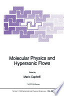 Molecular Physics And Hypersonic Flows Book PDF