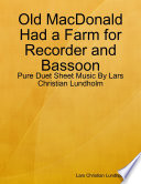 Old MacDonald Had a Farm for Recorder and Bassoon   Pure Duet Sheet Music By Lars Christian Lundholm