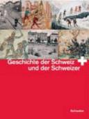 Geschichte der Schweiz und der Schweizer