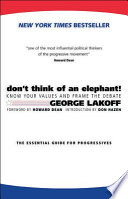 Don't Think of an Elephant!  : Know Your Values and Frame the Debate