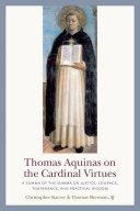 Thomas Aquinas on the Cardinal Virtues