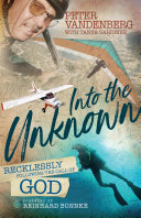 Into the Unknown  Recklessly following the call of God