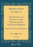 The Epistles Of St Paul To The Thessalonians Galatians Romans Vol 1 Of 2