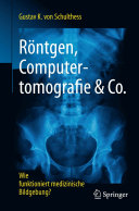 Röntgen, Computertomografie & Co.
