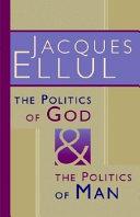 The Politics of God and the Politics of Man