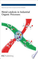 Metal catalysis in Industrial Organic Processes