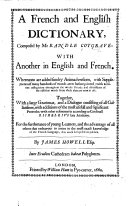 "A Dictionarie of the French and English tongues. Containing also""Briefe directions for such as desire to learne the French tongue.""With a plate"
