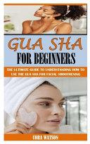 Gua Sha for Beginners