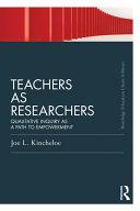 Teachers as Researchers  Classic Edition
