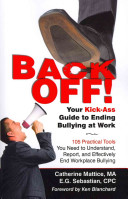 Back Off  Your Kick Ass Guide to Ending Bullying   Work