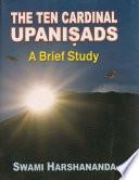 The Ten Cardinal Upanisads  A Brief Study