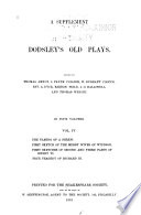 A Supplement to Dodsley s Old Plays  The taming of a shrew  First sketch of the Merry wives of Windsor  First sketches of second and third parts of Henry VI  True tragedy of Richard III