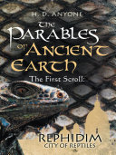 The Parables of Ancient: Earth The First Scroll