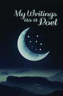 My Writings as a Poet