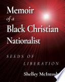 Memoir of a Black Christian Nationalist