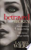Betrayed Not Broken