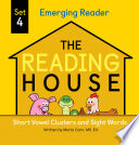 The Reading House Set 4: Short Vowel Clusters and Sight Words