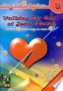 Living Faith in God 4   Walking the Way of Jesus Christ  2007 Ed