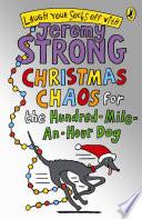 Christmas Chaos for the Hundred Mile An Hour Dog