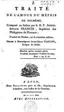 Traité de l'Amour du Mépris de soi-même, Composé en Italien par le R. P. Joseph-Ignace Franchi, Supérieur des Philippiens de Florence