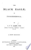 Ficonderoga Or The Black Eagle A Tale Of Times Not Long Past