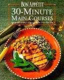 Bon App  tit 30 minute Main Courses