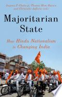 """Majoritarian State: How Hindu Nationalism Is Changing India"" by Angana P. Chatterji, Thomas Blom Hansen, Christophe Jaffrelot"