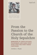 From the Passion to the Church of the Holy Sepulchre