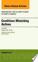 Conditions Mimicking Asthma  An Issue of Immunology and Allergy Clinics Book