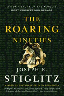 The Roaring Nineties: A New History of the World's Most Prosperous Decade