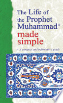 The Life of the Prophet Muhammad Made Simple  Goodword