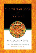 The Tibetan Book of the Dead   Or The After Death Experiences on the Bardo Plane  according to Lama Kazi Dawa Samdup s English Rendering