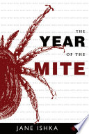 """The Year of the Mite"" by Jane Ishka"