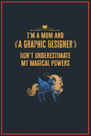 I m a Mum and a Graphic Designer Don t Underestimate My Magical Powers