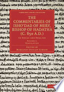 The Commentaries Of Isho Dad Of Merv Bishop Of Hadatha C 850 A D  Book PDF