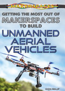 Getting the Most Out of Makerspaces to Build Unmanned Aerial Vehicles