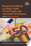 Research Handbook on Hedge Funds  Private Equity and Alternative Investments