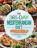 The 365 Day Mediterranean Diet Cookbook Book PDF