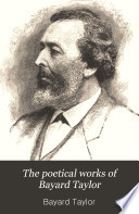 The Poetical Works of Bayard Taylor Book