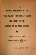 Historic Monograph of the  Real Felipe  Fortress of Callao and Guide to the Museum of Military History
