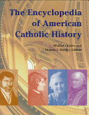 The Encyclopedia of American Catholic History