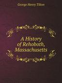 A History of Rehoboth, Massachusetts [Pdf/ePub] eBook