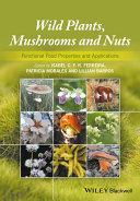 Wild Plants  Mushrooms and Nuts
