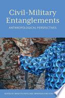 Civil   Military Entanglements