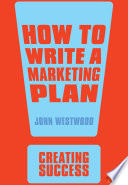 """""""How to Write a Marketing Plan"""" by John Westwood"""