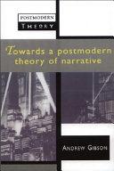 Towards a Postmodern Theory of Narrative