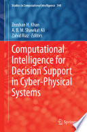 Computational Intelligence for Decision Support in Cyber Physical Systems