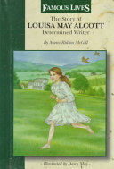 The Story Of Louisa May Alcott Determined Writer PDF