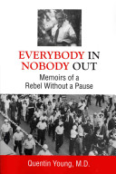 Everybody in, nobody out: memoirs of a rebel without a pause